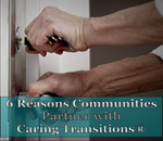 6 Reasons Communities Partner with Caring Transitions®